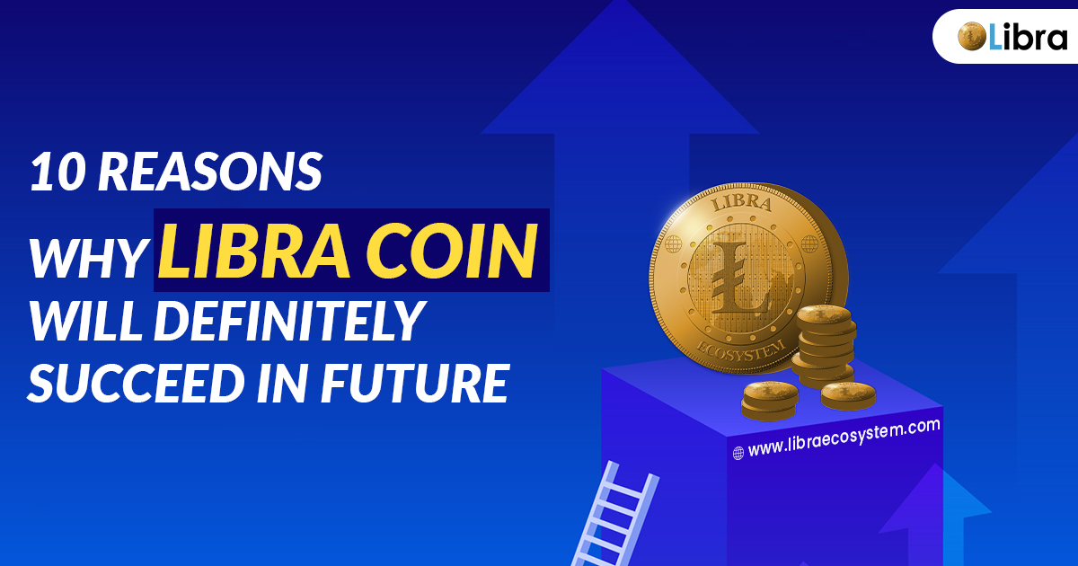 Why Libra Coin Will Succeed in Future
