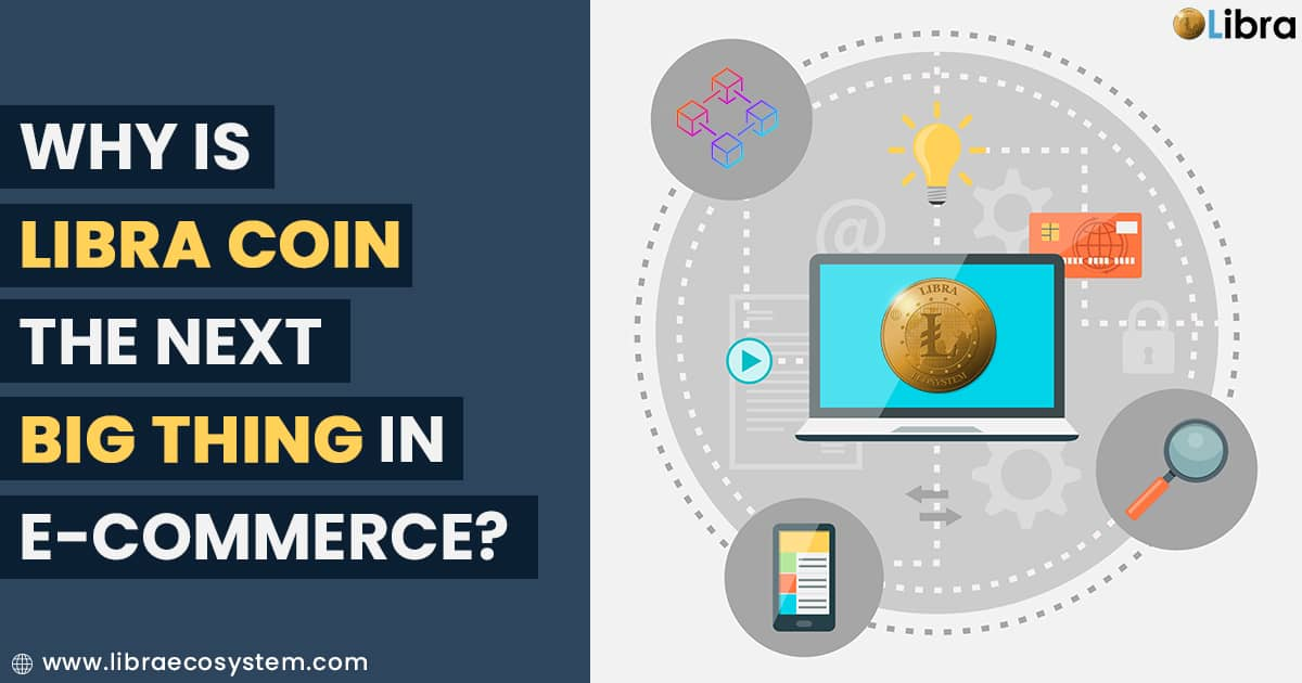 Why is Libra Coin the Next Big Thing in eCommerce